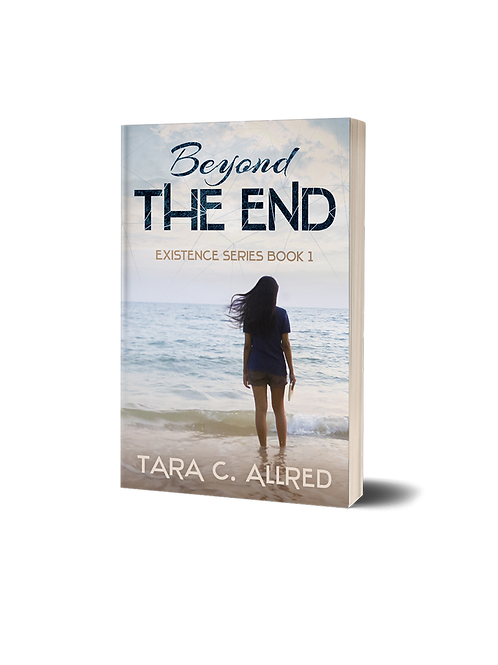 BEYOND THE END: Book One in The Existence Series