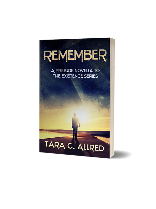 REMEMBER: A Prelude Novella to The Existence Series