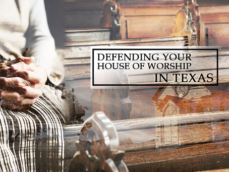 Defending Your House of Worship in Texas