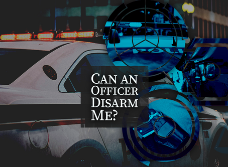 Can an Officer Disarm Me?