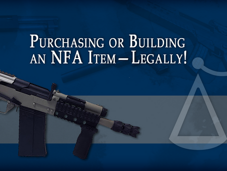 Purchasing or Building an NFA Item—Legally!
