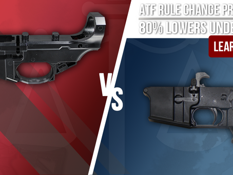 ATF Rule Change Proposed | 80% Lowers Under Fire