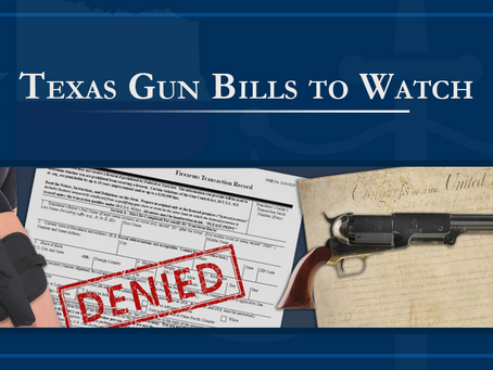 Texas Gun Bills to Watch