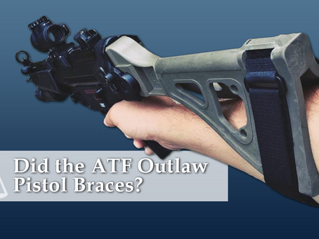 Did the ATF outlaw pistol braces?