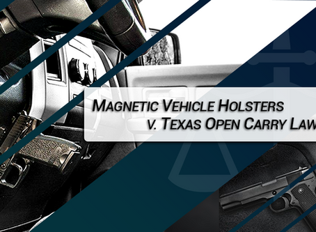 Magnetic Vehicle Holsters v. Texas Open Carry Law