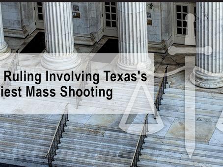 Court Ruling Involving Texas's Deadliest Mass Shooting