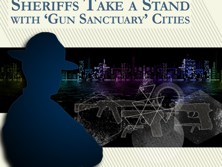 Sheriffs Take a Stand with 'Gun Sanctuary' Cities