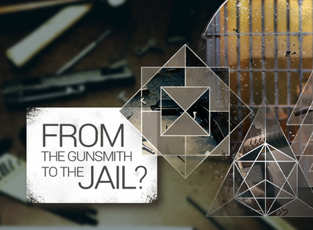 From the Gunsmith to the Jail?