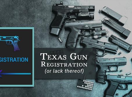 Texas Gun Registration (or lack thereof)