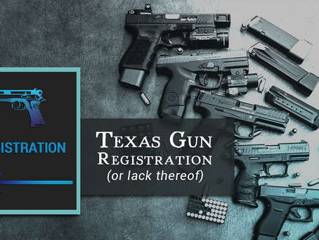 Texas Gun Registration (or lack thereof)