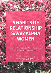 5 Habits Of Relationship Savvy Alpha Wom