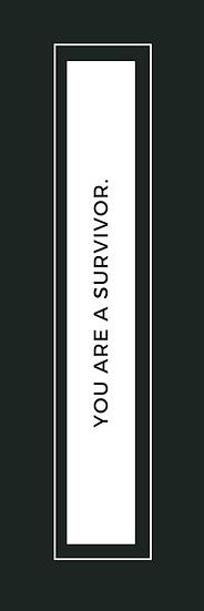 """You Are a Survivor"" Bookmark"
