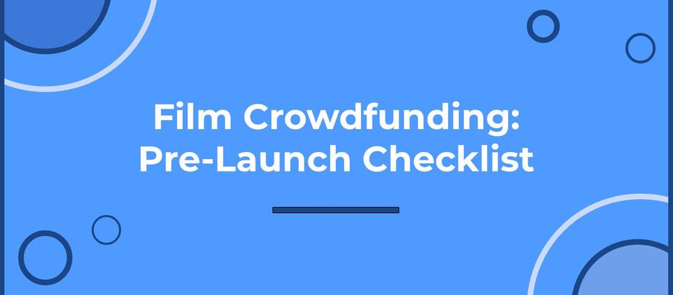 Film Crowdfunding Pre-Launch Checklist