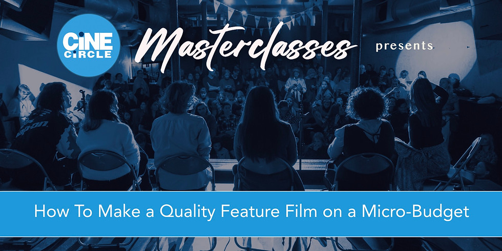 How to Make a Quality Film on a Micro-Budget