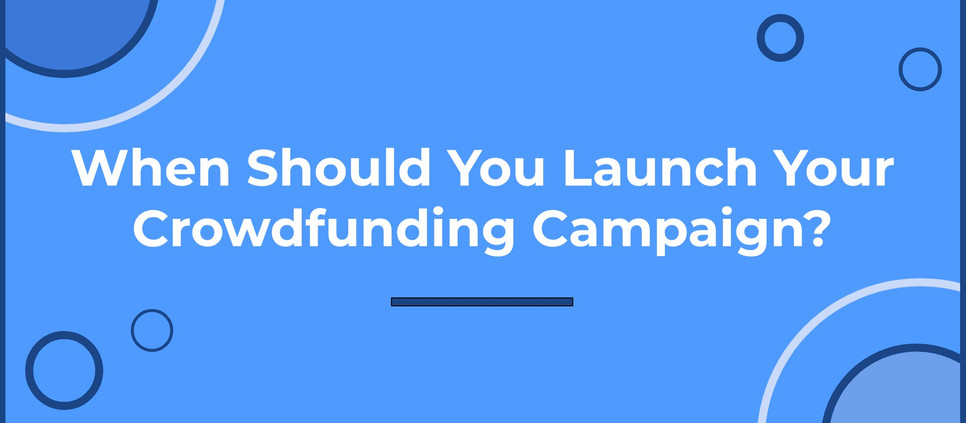 When Should You Launch Your Film Crowdfunding Campaign?