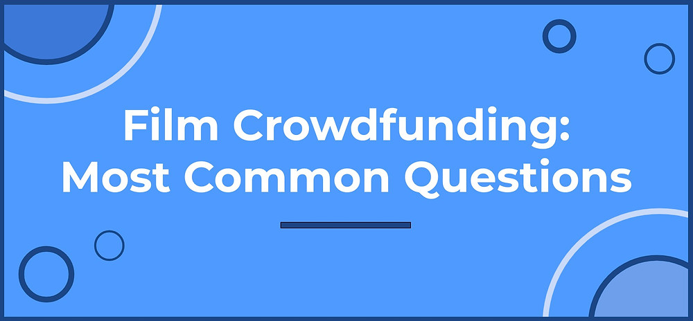 Blog Banner: Film Crowdfunding: Most Common Questions