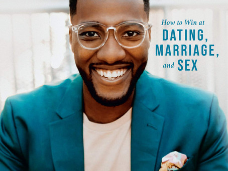 Relationship Goals: How to Win at Dating, Marriage, and Sex