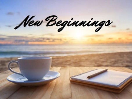 It`s time for New Beginnings.