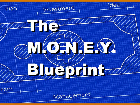 The M.O.N.E.Y. Blueprint