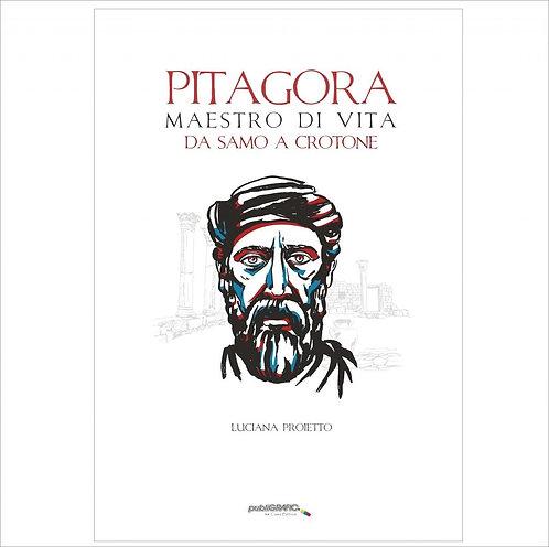 Pitagora. Maestro di vita da Samo a Crotone