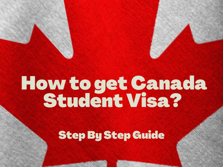 How to get Canada Student Visa? Step by Step Guide to Canadian Student Visa