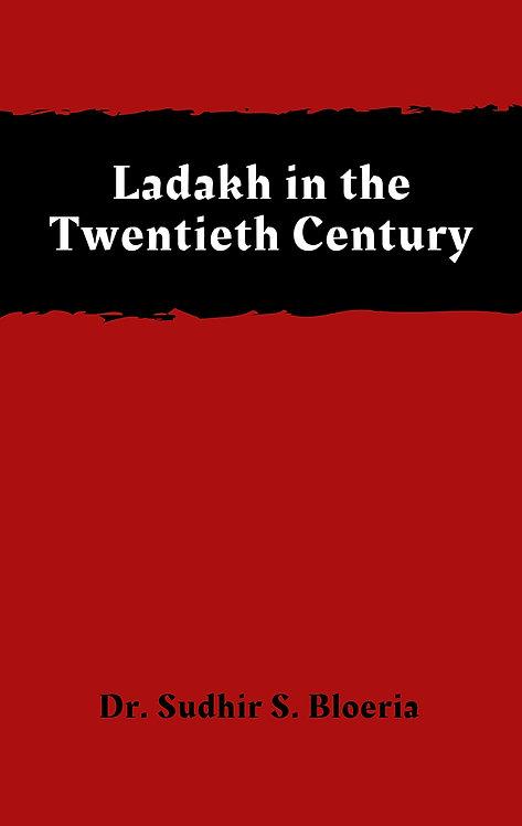 Ladakh in the Twentieth Century