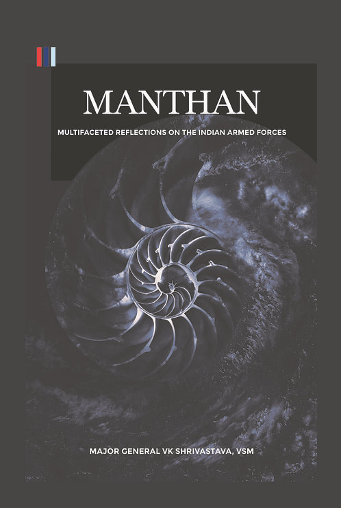 Manthan : Multifaceted Reflections on the Indian Armed Forces