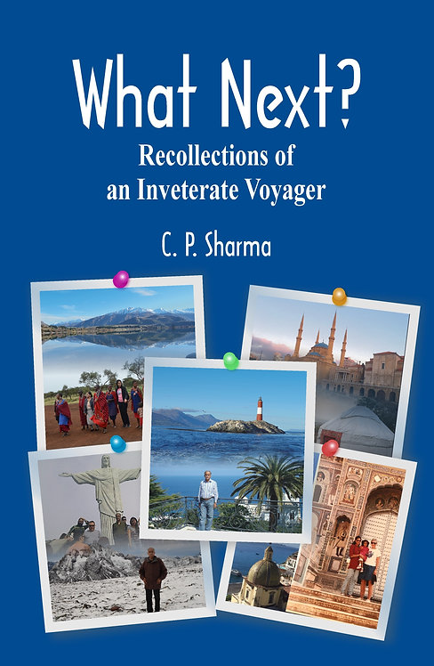What Next? Recollections of an Inveterate Voyager