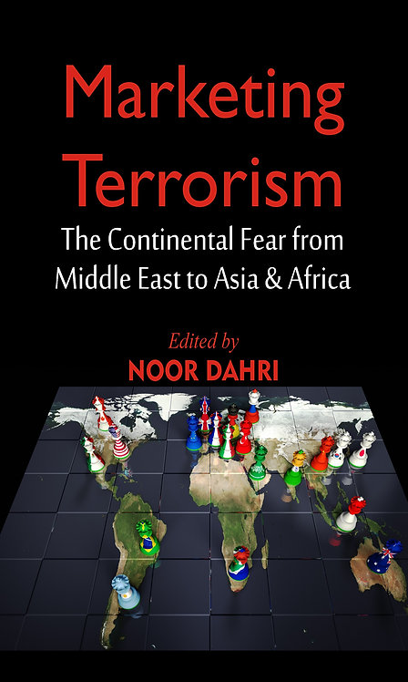 Marketing  Terrorism : The Continental Fear from Middle East to Asia & Africa