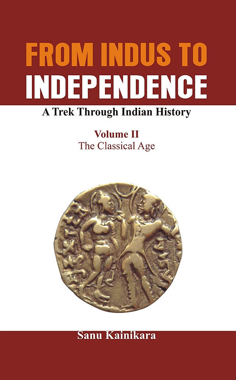 From Indus to Independence - A Trek Through Indian History (Vol II)