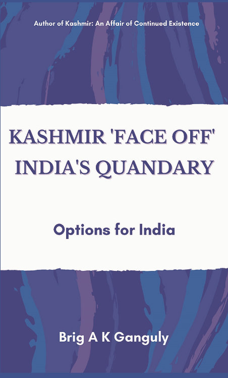 """Kashmir """"Face-Off"""" India's Quandary : Options for India"""