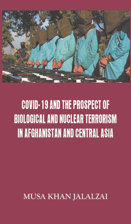 Covid-19 and the Prospect of Biological and Nuclear Terrorism in Afghanistan