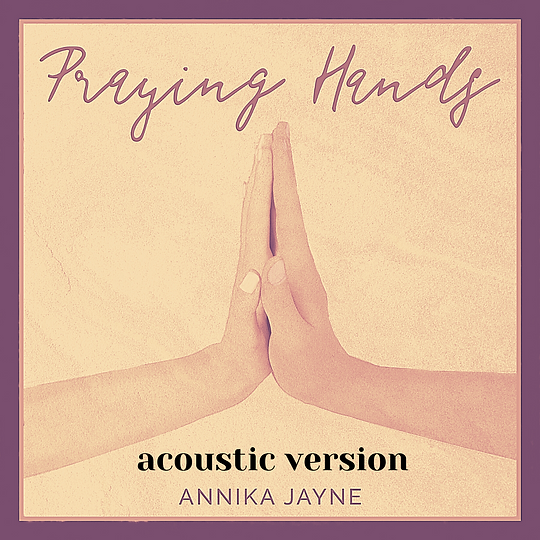 Praying Hands (Acoustic Version)