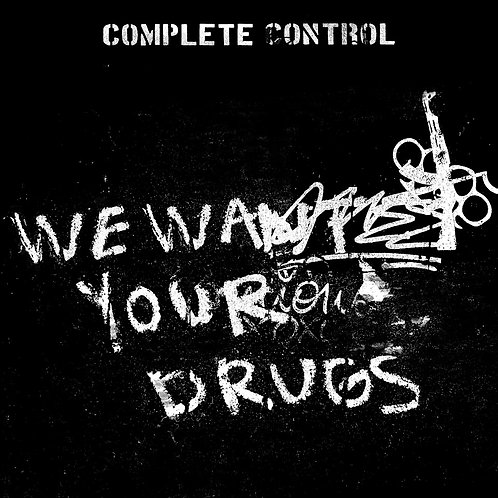 Complete Control - We want your drugs Vinyl EP