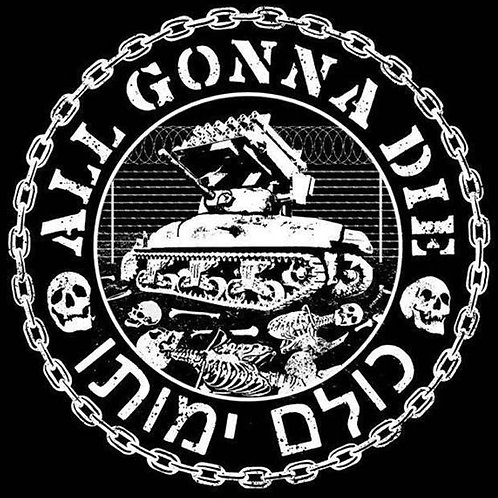 All Gonna Die Shirt