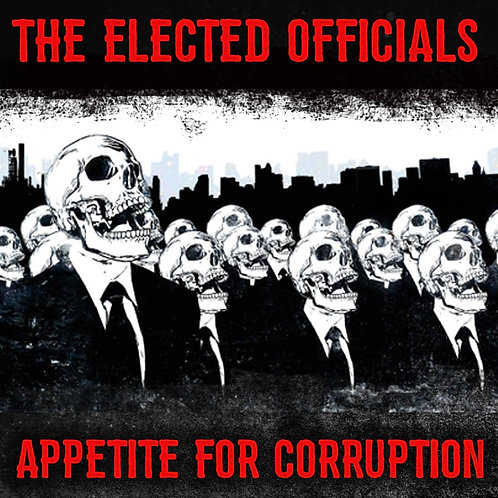 The Elected Officials  - Appetite for Corruption CD