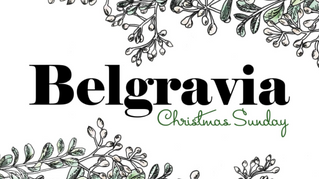 Belgravia Christmas Sunday, 1st December
