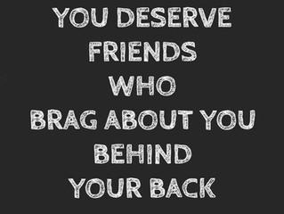 The friends you deserve.