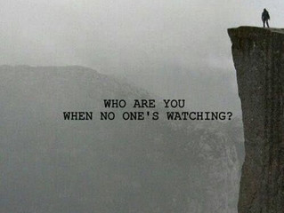 Who are you, when no one's watching?