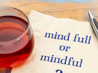 Mind full or Mindful?