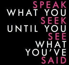 Speak To The Things That Are In Your Life