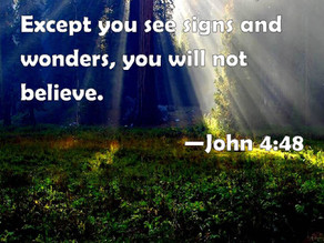 You Will See Miracles, Signs and Wonders