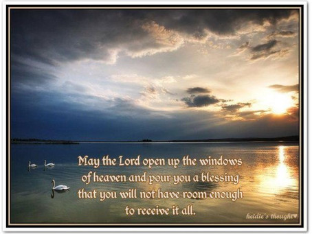 The Windows of Heaven are Open and God's Blessings are Pouring Out to You Today