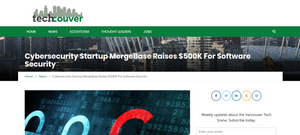 TechCouver. Vulnerable economy needs software-chain protection, says cybersecurity company Mergebase