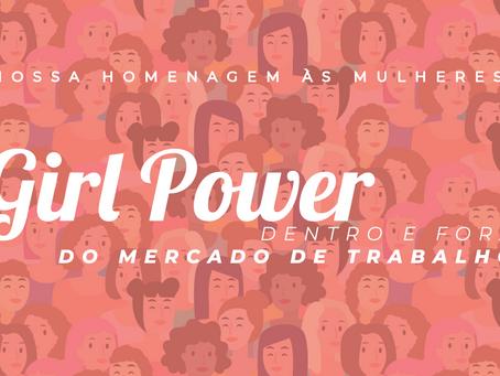 Girl Power dentro e fora do mercado de trabalho