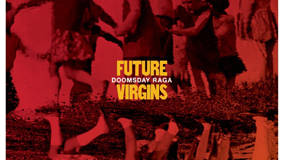 FUTURE VIRGINS - Doomsday Raga LP (+DL)