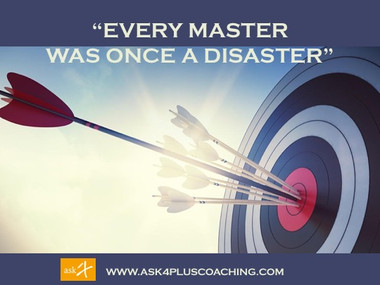 """""""Every master was once a disaster"""""""