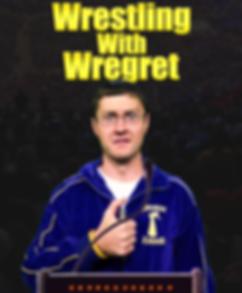 Wrestling with Wregret