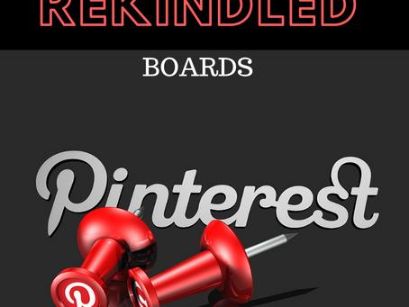 REKINDLED: Pinterest Boards