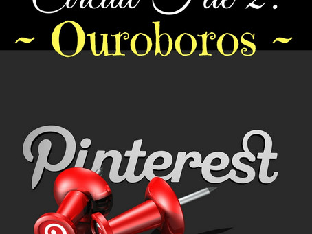 Circuit Fae 2: Ouroboros Pinterest Boards!